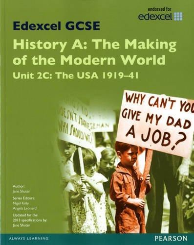 Edexcel GCSE History A the Making of the Modern World: Unit 2C USA 1919-41 SB 2013: Unit 2C (...