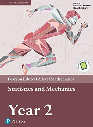 9781446944073: Edexcel A level Mathematics Statistics & Mechanics Year 2 Textbook + e-book (A level Maths and Further Maths 2017)