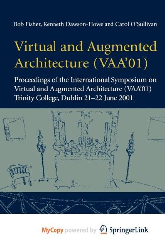 9781447103387: Virtual and Augmented Architecture (VAA'01): Proceedings of the International Symposium on Virtual and Augmented Architecture (VAA'01), Trinity College, Dublin, 21 -22 June 2001