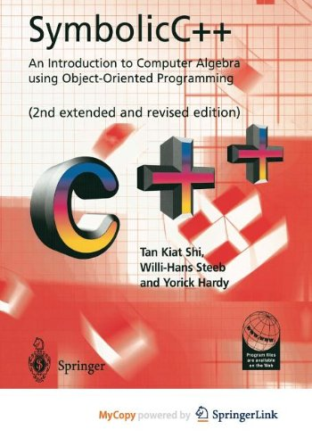 9781447104063: SymbolicC++: An Introduction to Computer Algebra using Object-Oriented Programming : An Introduction to Computer Algebra using Object-Oriented Programming