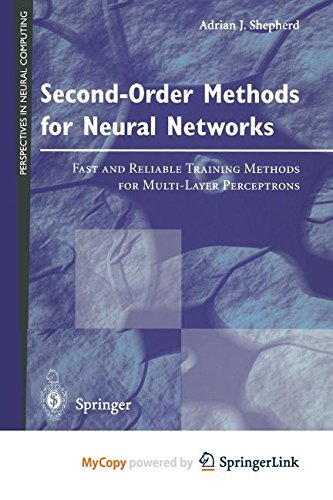 9781447109549: Second-Order Methods for Neural Networks: Fast and Reliable Training Methods for Multi-Layer Perceptrons