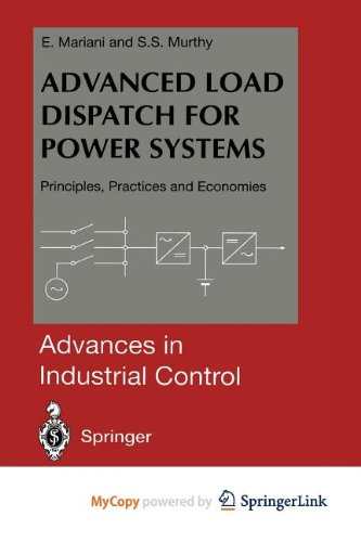 9781447109921: Advanced Load Dispatch for Power Systems: Principles, Practices and Economies