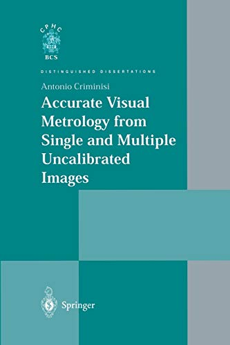 9781447110408: Accurate Visual Metrology from Single and Multiple Uncalibrated Images (Distinguished Dissertations)