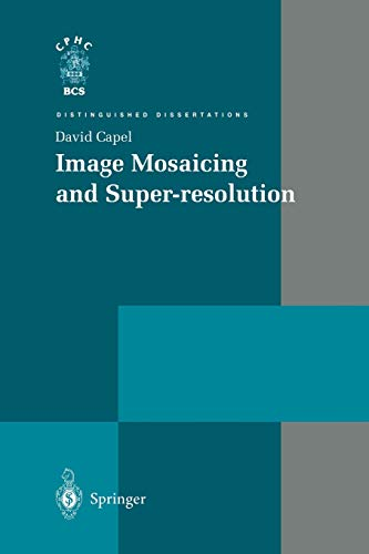 9781447110491: Image Mosaicing and Super-resolution (Distinguished Dissertations)
