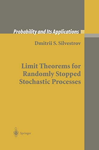 9781447110514: Limit Theorems for Randomly Stopped Stochastic Processes (Probability and Its Applications)
