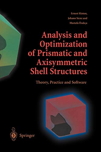 Analysis and Optimization of Prismatic and Axisymmetric Shell Structures: Hinton, Ernest; Sienz, ...