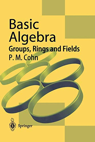 9781447110606: Basic Algebra: Groups, Rings and Fields