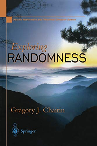 9781447110859: Exploring RANDOMNESS (Discrete Mathematics and Theoretical Computer Science)