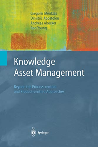 9781447111092: Knowledge Asset Management: Beyond the Process-centred and Product-centred Approaches (Advanced Information and Knowledge Processing)