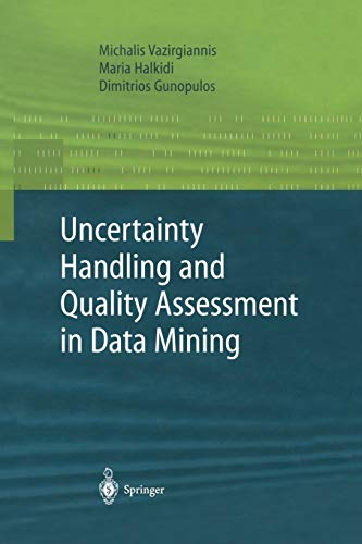 9781447111191: Uncertainty Handling and Quality Assessment in Data Mining (Advanced Information and Knowledge Processing)