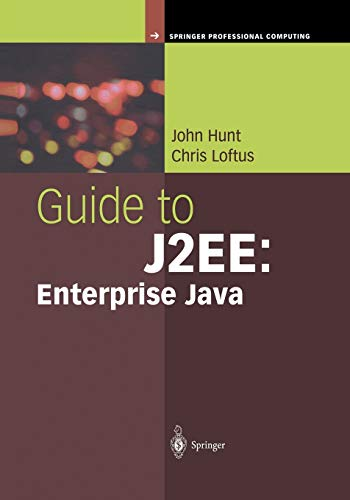 Guide to J2EE: Enterprise Java (Springer Professional Computing): John Hunt
