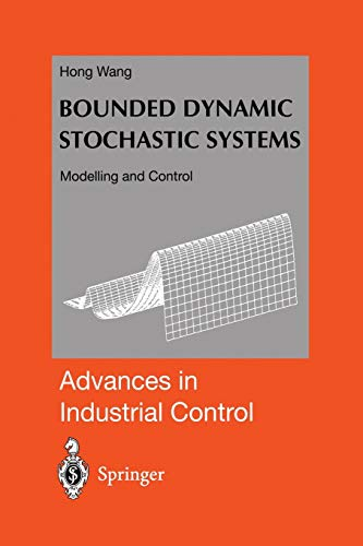 Bounded Dynamic Stochastic Systems: Modelling and Control: Hong Wang