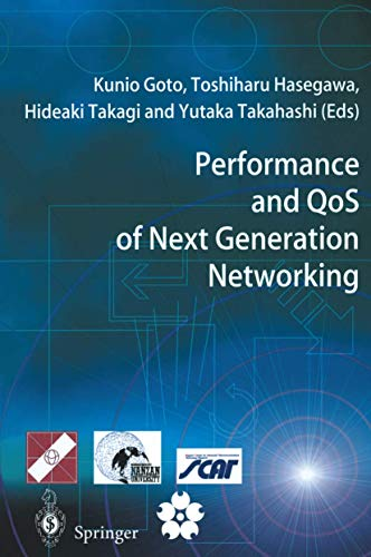 Performance and QoS of Next Generation Networking: Kunio Goto (Editor),