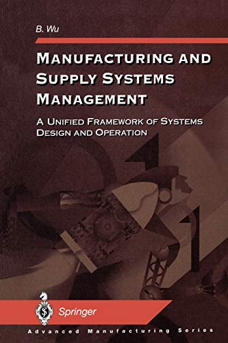 Manufacturing and Supply Systems Management: A Unified Framework of Systems Design and Operation: ...
