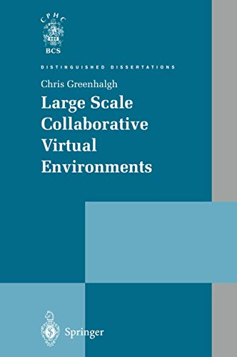 Large Scale Collaborative Virtual Environments (Distinguished Dissertations): Chris Greenhalgh