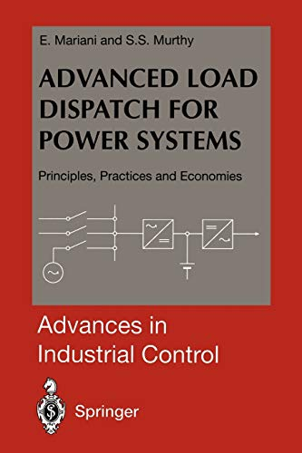 9781447112518: Advanced Load Dispatch for Power Systems: Principles, Practices and Economies (Advances in Industrial Control)