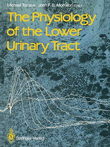 9781447114512: The Physiology of the Lower Urinary Tract