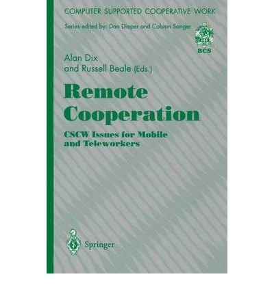 9781447114970: Remote Cooperation: CSCW Issues for Mobile and Teleworkers