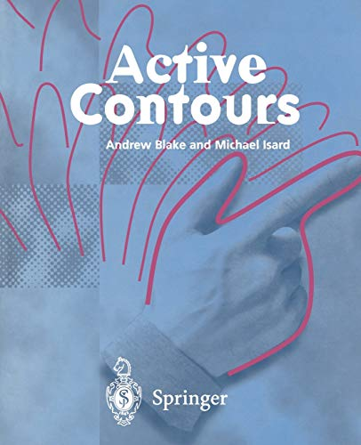 9781447115571: Active Contours: The Application of Techniques from Graphics, Vision, Control Theory and Statistics to Visual Tracking of Shapes in Motion