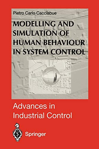 Modelling and Simulation of Human Behaviour in System Control: Pietro C. Cacciabue
