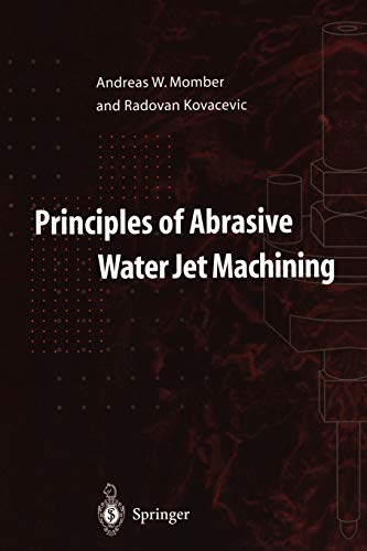 Principles of Abrasive Water Jet Machining: Momber, Andreas W.