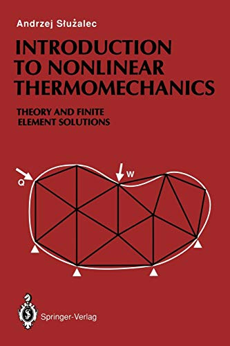Introduction to Nonlinear Thermomechanics: Theory and Finite-Element Solutions: Andrzej Sluzalec
