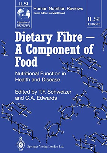 Dietary Fibre â   A Component of Food: Nutritional Function in Health and Disease (ILSI Human ...