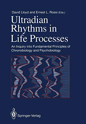 9781447119715: Ultradian Rhythms in Life Processes: An Inquiry into Fundamental Principles of Chronobiology and Psychobiology