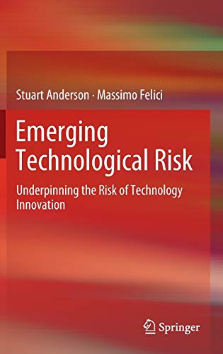 9781447121428: Emerging Technological Risk: Underpinning the Risk of Technology Innovation