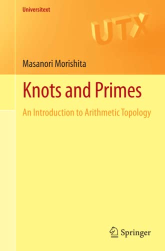 9781447121572: Knots and Primes: An Introduction to Arithmetic Topology (Universitext)