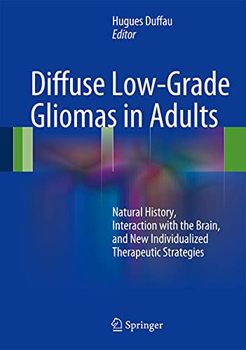 9781447122135: Diffuse Low-Grade Gliomas in Adults: Natural History, Interaction with the Brain, and New Individualized Therapeutic Strategies