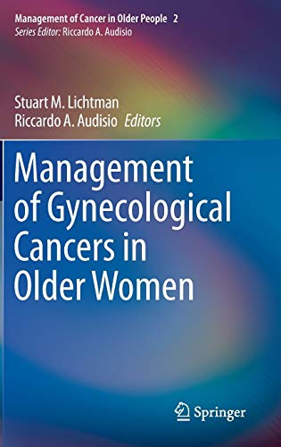 Management of Gynecological Cancers in Older Women: Stuart M. Lichtman