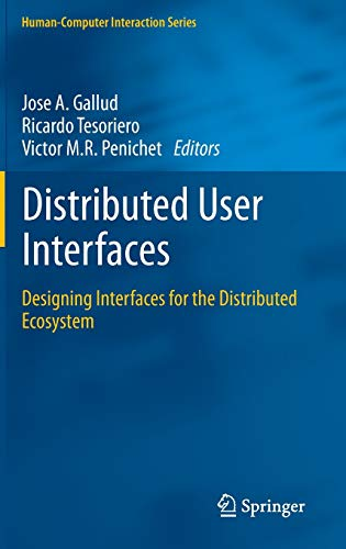 9781447122708: Distributed User Interfaces: Designing Interfaces for the Distributed Ecosystem (Human–Computer Interaction Series)