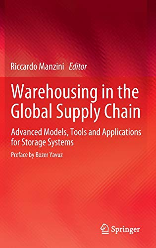 Warehousing in the Global Supply Chain: Advanced Models, Tools and Applications for Storage Systems...