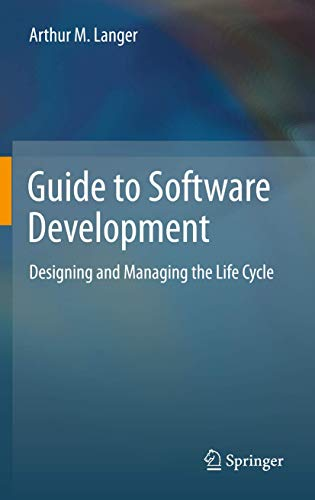 9781447122999: Guide to Software Development: Designing and Managing the Life Cycle