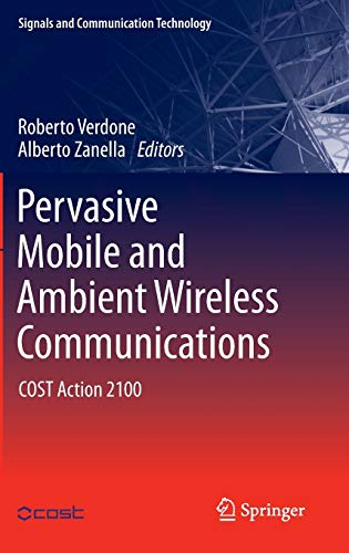 9781447123149: Pervasive Mobile and Ambient Wireless Communications: COST Action 2100 (Signals and Communication Technology)