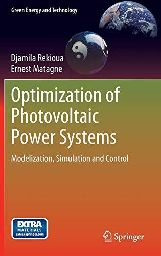 Optimization of Photovoltaic Power Systems: Modelization, Simulation and Control: Djamila Rekioua