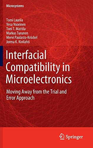 9781447124696: Interfacial Compatibility in Microelectronics: Moving Away from the Trial and Error Approach (Microsystems)