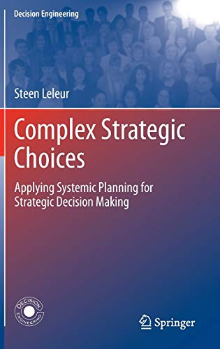 9781447124900: Complex Strategic Choices: Applying Systemic Planning for Strategic Decision Making (Decision Engineering)