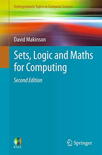 9781447124993: Sets, Logic and Maths for Computing (Undergraduate Topics in Computer Science)
