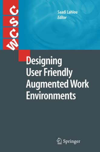 Designing User Friendly Augmented Work Environments: SAADI LAHLOU