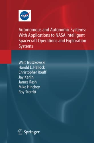 9781447125266: Autonomous and Autonomic Systems: With Applications to NASA Intelligent Spacecraft Operations and Exploration Systems (NASA Monographs in Systems and Software Engineering)