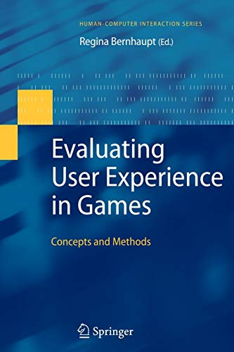 9781447125570: Evaluating User Experience in Games: Concepts and Methods (Human–Computer Interaction Series)