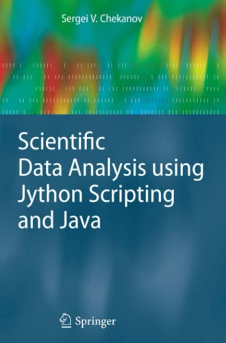 9781447125815: Scientific Data Analysis using Jython Scripting and Java (Advanced Information and Knowledge Processing)