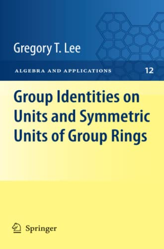 9781447125891: Group Identities on Units and Symmetric Units of Group Rings (Algebra and Applications)