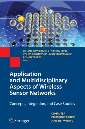 9781447125969: Application and Multidisciplinary Aspects of Wireless Sensor Networks: Concepts, Integration, and Case Studies (Computer Communications and Networks)