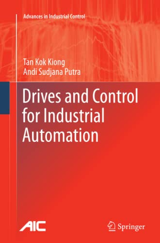 9781447126065: Drives and Control for Industrial Automation (Advances in Industrial Control)