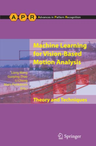 9781447126072: Machine Learning for Vision-Based Motion Analysis: Theory and Techniques (Advances in Computer Vision and Pattern Recognition)