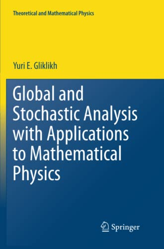 9781447126201: Global and Stochastic Analysis With Applications to Mathematical Physics