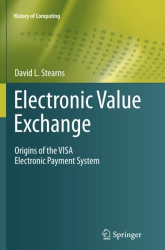 9781447126232: Electronic Value Exchange: Origins of the VISA Electronic Payment System (History of Computing)